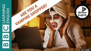 Vampire shoppers - 6 Minute English