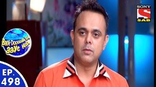 Badi Door Se Aaye Hain - बड़ी दूर से आये है - Episode 498 - 5th May, 2016
