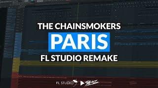 The Chainsmokers - Paris (Instrumental/FL Studio Remake)