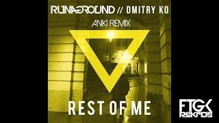 Rest Of Me - Anki Remix - RUNAGROUND & Dmitry KO
