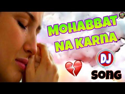 Xxx Mp4 Mohabbat Na Karna Sed Mix Hindi DJ Mix 3gp Sex