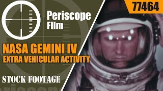 NASA GEMINI IV  EXTRA VEHICULAR ACTIVITY EVA BY EDWARD H. WHITE  77464