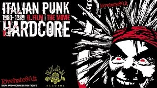 ITALIAN PUNK HARDCORE 1980-1989 | Il Film | The Movie [COMPLETE]