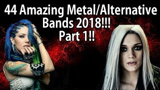44 Amazing Metal/Alternative bands 2018!! Part 1 !!