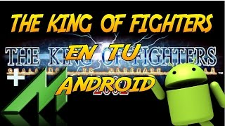 THE KING OF FIGHTERS EN TU ANDROID + DESCARGAR