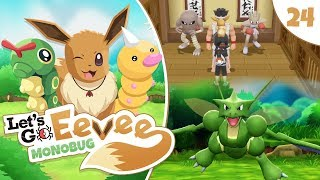 """Pokémon Let's Go Eevee MonoBUG Let's Play! - Episode #24 - """"SCYTHER AND THE DOJO"""" w/ aDrive"""