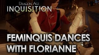 Dragon Age Inquisition - FemInquis Dances with Florianne [Gaining Her Approval]