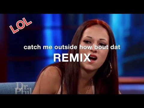 Catch Me Outside How bout Dat Remix Song [@remixgodsuede]