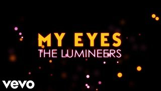 The Lumineers - My Eyes (Lyrics)