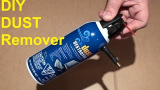DIY Dust Remover How to make a Compressed Air Can