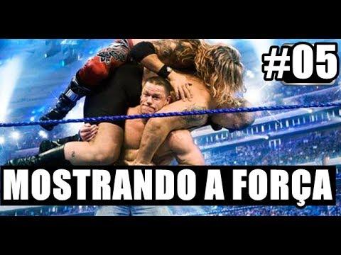 MOSTRANDO SUA FORÇA - EPISÓDIO 05 - O MAIOR CAMPEÃO DA WWE