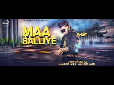 Maa Balliye [Bass Boosted] A Kay | Deep Jandu | Naa Baliye | Latest Punjabi Song 2016