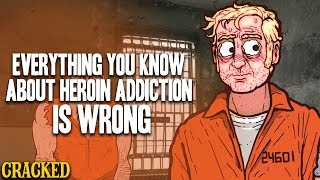 Everything You Know About Heroin Addiction Is Wrong