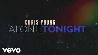 Chris Young - Alone Tonight (Lyric Video)