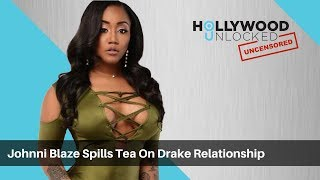 Jhonni Blaze Spills The Tea On Her Relationship With Drake on Hollywood Unlocked [UNCENSORED]