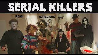 SERIAL KILLERS (REMI GAILLARD)
