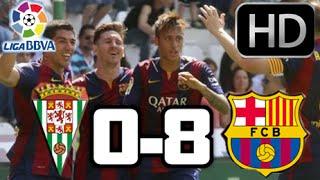 Cordoba 0-8 Barcelona| RESUMEN Y GOLES HD| LIGA BBVA| 02-05-2015