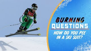 How do you pee in a ski suit? | Burning Questions