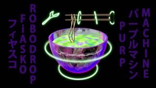 FiASKO & RoboDrop - Purp Machine パープルマシン (✧