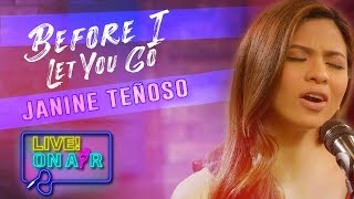 Janine Teñoso — Before I Let You Go (Freestyle Cover) | LIVE! On Air
