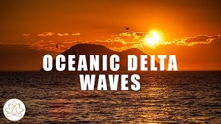 Relaxing Sleep Music: Healing Oceanic Delta Waves, Calming Soft Music for Sleeping for insomnia