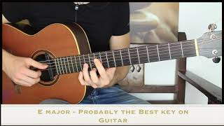 E major is just the Best key on Guitar!