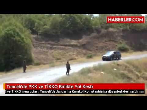 Tunceli'de PKK ve TİKKO Birlikte Yol Kesti