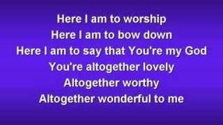 Here I am to Worship (worship video w/ lyrics)