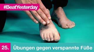 Beat Yesterday #25   Übungen gegen verspannte Füße