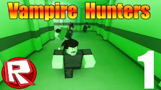 [ROBLOX: Vampire Hunters 2] | Let's Play Ep 1 | Vampire Win! |