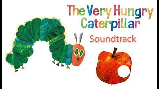 SOUNDTRACK | The Very Hungry Caterpillar | Cartoons For Kids