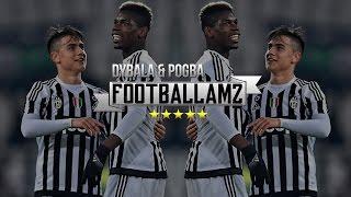 Paulo Dybala & Paul Pogba -  The Magical Duo - Skills & Goals | 15/16 | HD