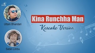 Kina Runchha Man Karaoke - Sabin Limbu | Hit Nepali Song