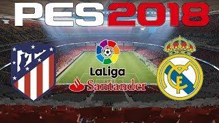 PES 2018 - 2017-18 LA LIGA - ATLETICO MADRID vs REAL MADRID