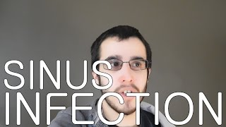 Sinus Infection | Day 337 (02/12/16)