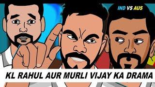 2nd Test Ind vs aus- Kl Rahul aur Murali Vijay Ka Drama