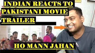 Indian Reacts To Ho Mann Jahaan | Pakistani Movie