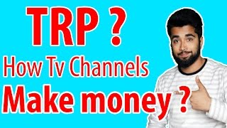 [Hindi-हिन्दी] What is TRP? How TV Channels Make money || Explained - 2017