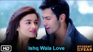 Ishq Wala Love - Student Of The Year - The Official Song - Sidharth Malhotra, Alia Bhatt