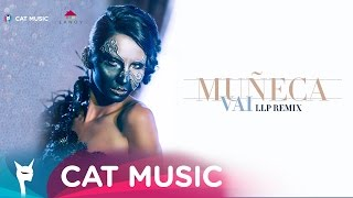 Muneca - Vai (LLP Remix) Official Video