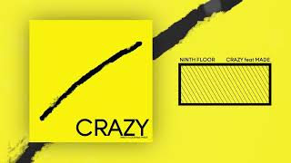 Ninth Floor - CRAZY feat. MADE //Free download//