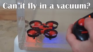 What Happens When You Put A Drone In a Vacuum? Can It Still Fly?
