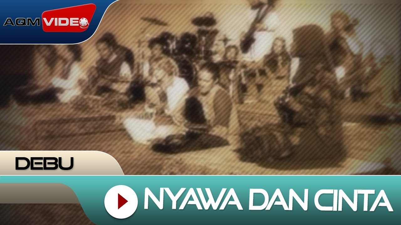 Debu - Nyawa Dan Cinta (The Soul and Love) | Official Video