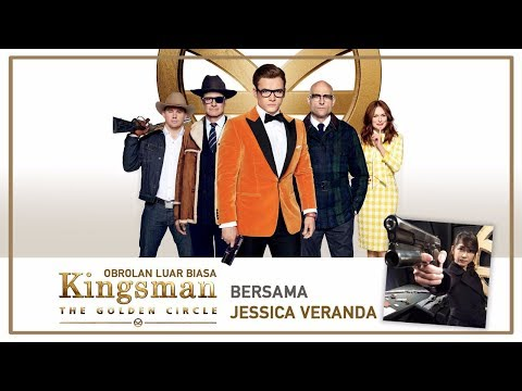 Obrolan Luar Biasa Kingsman The Golden Circle Bareng Jessica Veranda