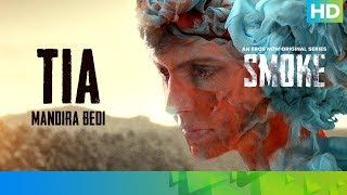 Tia Barak by Mandira Bedi | SMOKE | An Eros Now Original Series | All Episodes Streaming Now