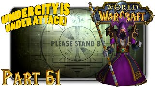 World of Warcraft - UNDERCITY IS UNDER ATTACK! - Part 61
