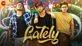 Lately - Official Music Video | Zubin Sinha | Giri G