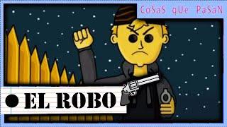 CoSaS qUe PaSaN - (07) El Robo