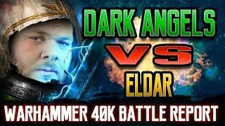 Dark Angels vs Eldar Warhammer 40k Battle Report Ep 63