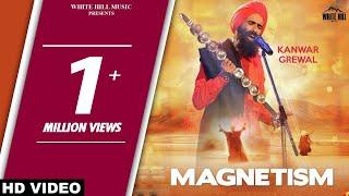New Punjabi Songs 2017 - Magnetism (Full Song) Kanwar Grewal - Latest Punjabi Song 2017